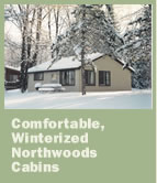 Comfortable, winterized northwwods cabins